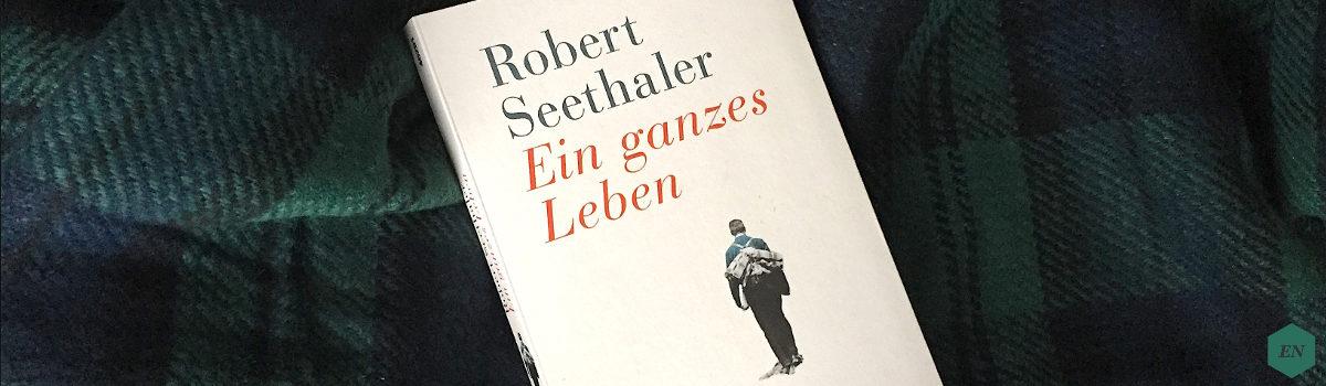 """Rezension: """"Ein ganzes Leben"""" von Robert Seethaler"""