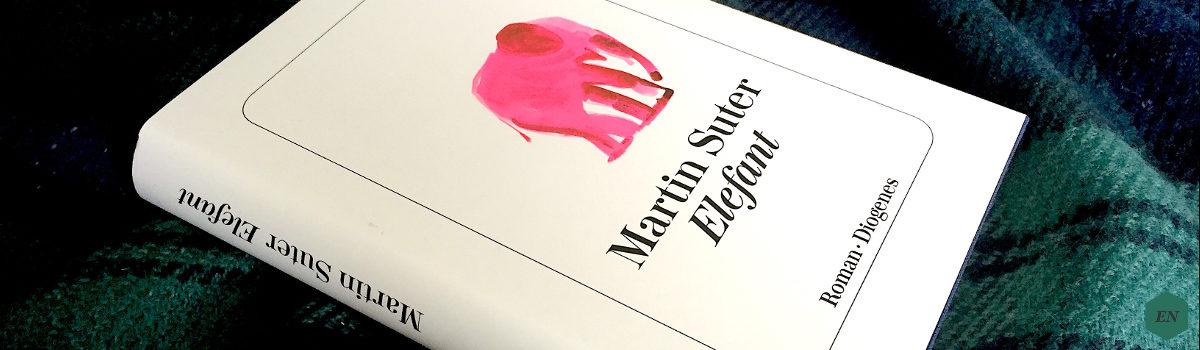 """Rezension: """"Elefant"""" von Martin Suter"""