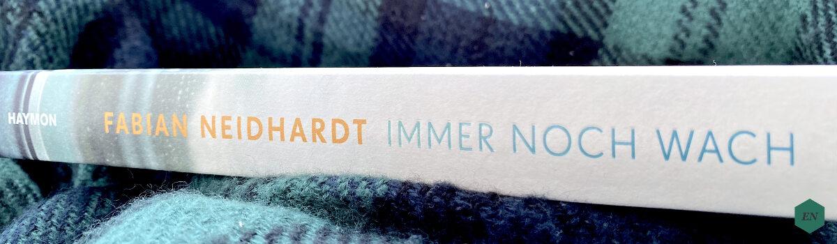 """Rezension: """"Immer noch wach"""" von Fabian Neidhardt"""